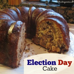 Election Cake – A Cake With A History, A Past And A Delicious Future!
