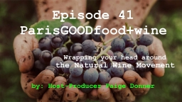 Episode 41: Natural Wine, Wine Calling and Sustainable Seafood podcast by Paige Donner